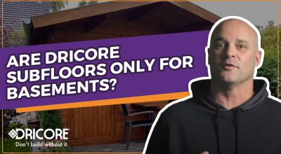 Are DRICORE Subfloors Only For Basements